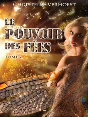 cover image of Le pouvoir des fées, Tome 2