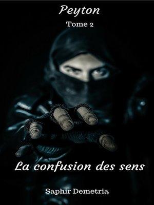 cover image of Peyton la confusion des sens