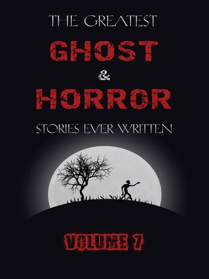 cover image of The Greatest Ghost and Horror Stories Ever Written