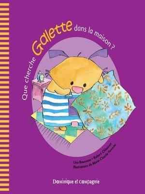 cover image of Que cherche Galette dans la maison ?