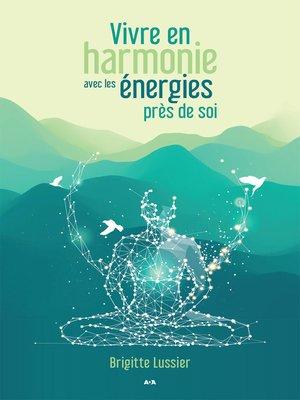 cover image of Vivre en harmonie avec les énergies près de soi