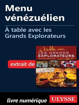 cover image of Menu vénézuélien--À table avec les Grands Explorateurs