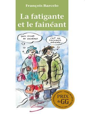 cover image of La fatigante et le fainéant