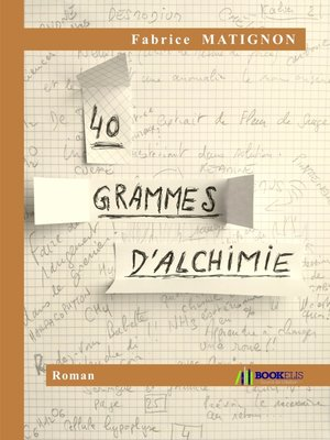cover image of 40 grammes d'alchimie
