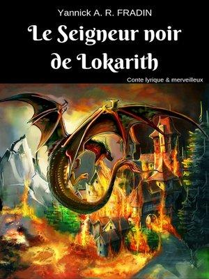 cover image of Le Seigneur noir de Lokarith