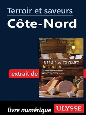 cover image of Terroir et saveurs--Côte-Nord