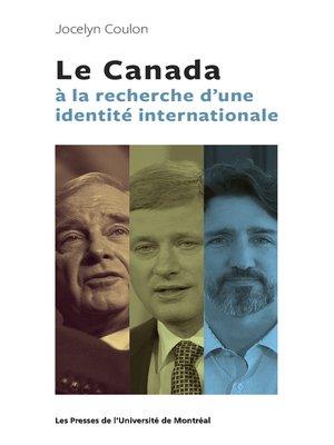 cover image of Le Canada à la recherche d'une identité internationale
