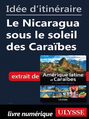 cover image of Idée d'itinéraire--Le Nicaragua sous le soleil des Caraïbes