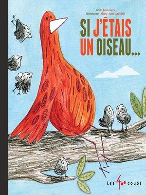 cover image of Si j'étais un oiseau