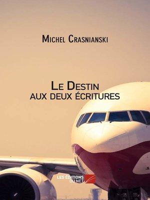 cover image of Le Destin aux deux écritures