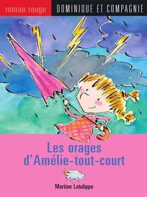 cover image of Les orages d'Amélie-tout-court
