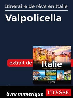 cover image of Itinéraire de rêve en Italie-Valpolicella