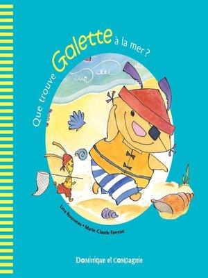 cover image of Que trouve Galette à la mer ?