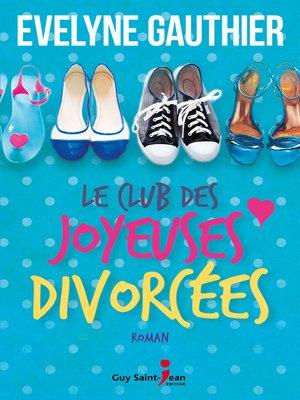 cover image of Le club des joyeuses divorcées