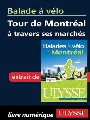 cover image of Balade à vélo--Tour de Montréal à travers ses marchés