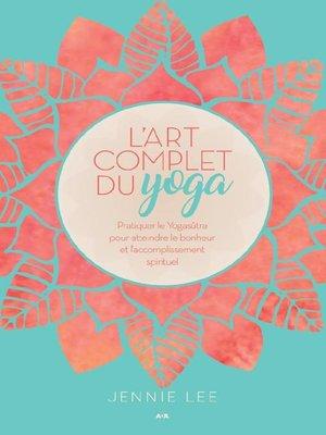 cover image of L'art complet du yoga