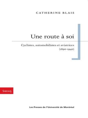 cover image of Une route à soi