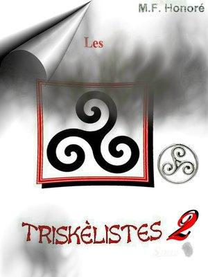 cover image of LES TRISKÈLISTES 2
