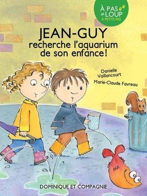 cover image of Jean-Guy recherche l'aquarium de son enfance