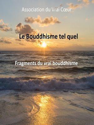 cover image of LE BOUDDHISME TEL QUEL