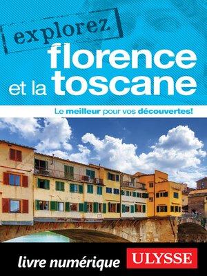 cover image of Explorez Florence et la Toscane