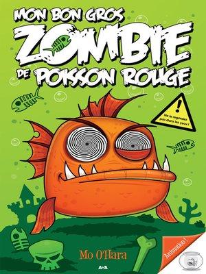 cover image of Mon bon gros zombie de poisson rouge