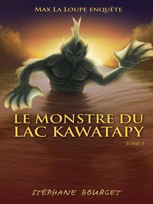 cover image of Le Monstre du lac Kawatapy