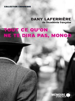 cover image of Tout ce qu'on ne te dira pas, Mongo