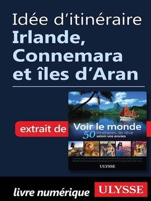 cover image of Idée d'itinéraire--Irlande, Connemara et îles d'Aran