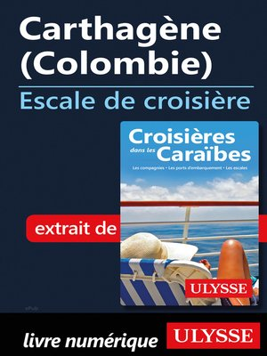 cover image of Carthagène (Colombie)--Escale de croisière