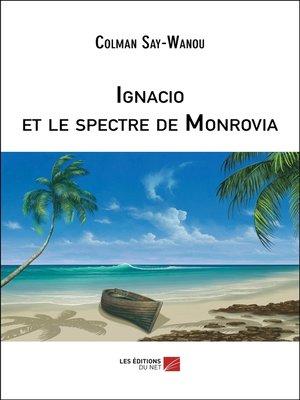 cover image of Ignacio et le spectre de Monrovia