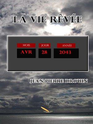 cover image of La vie rêvée