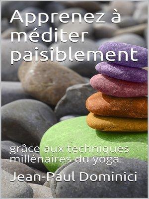 cover image of Apprenez à méditer paisiblement
