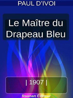 cover image of LE MAÎTRE DU DRAPEAU BLEU