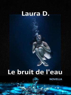 cover image of Le bruit de l'eau
