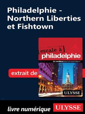 cover image of Philadelphie--Northern Liberties et Fishtown
