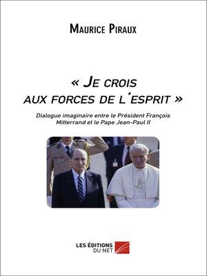cover image of « Je crois aux forces de l'esprit »