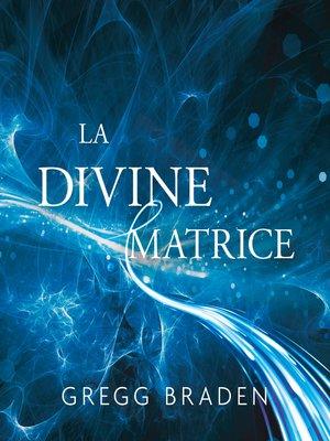 cover image of La divine matrice