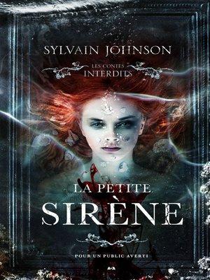 cover image of Les contes interdits--La petite sirène