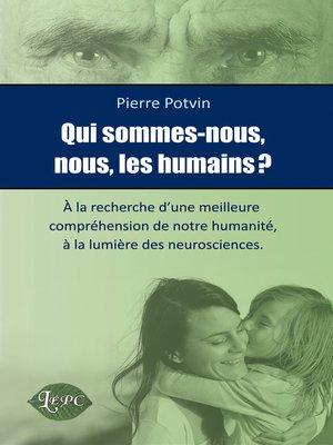 cover image of Qui sommes-nous nous les humains?