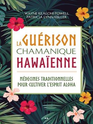 cover image of La guérison chamanique hawaïenne
