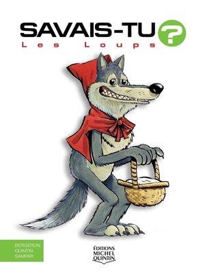 cover image of Savais-tu?--En couleurs 38--Les Loups