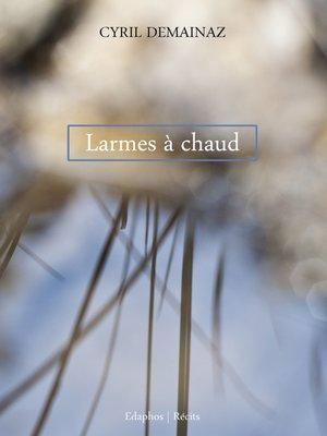 cover image of Larmes à chaud