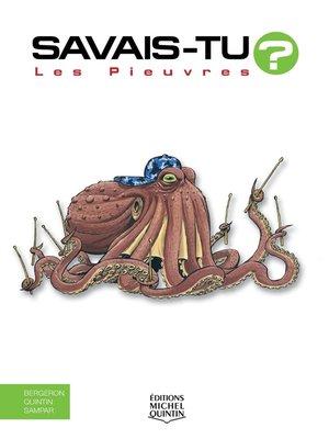 cover image of Savais-tu?--En couleurs 40--Les Pieuvres