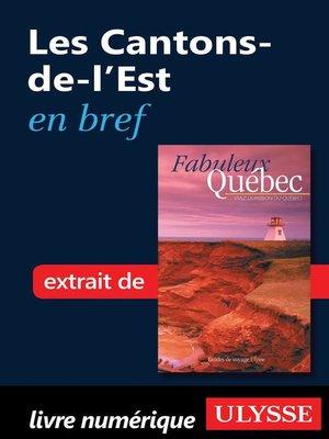 cover image of Les Cantons-de-l'Est en bref