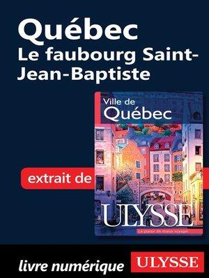 cover image of Québec--Le faubourg Saint-Jean-Baptiste