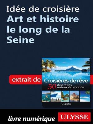 cover image of Idée de croisière--Art et histoire le long de la Seine