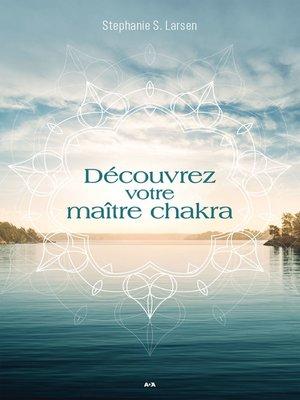 cover image of Découvrez votre maître chakra