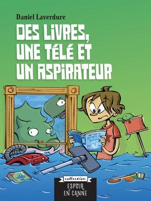 cover image of Des livres, une télé et un aspirateur