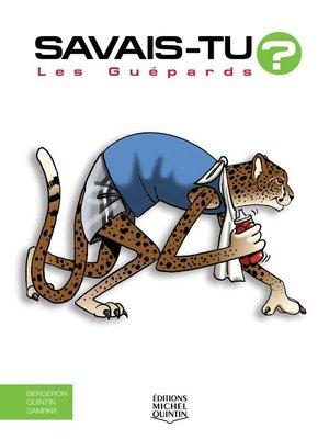 cover image of Savais-tu?--En couleurs 62--Les Guépards